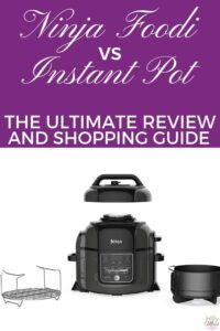 Ninja Foodi vs Instant Pot - Complete review and shopping guide