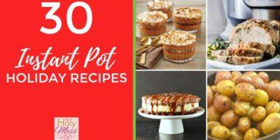 30 Instant Pot Holiday Recipes