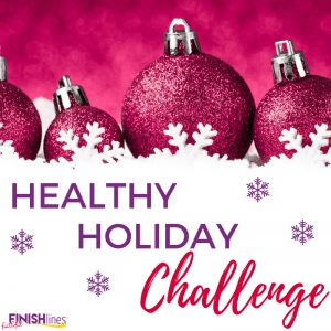 Faithful Finish Lines Healthy Holiday Challenge 2018