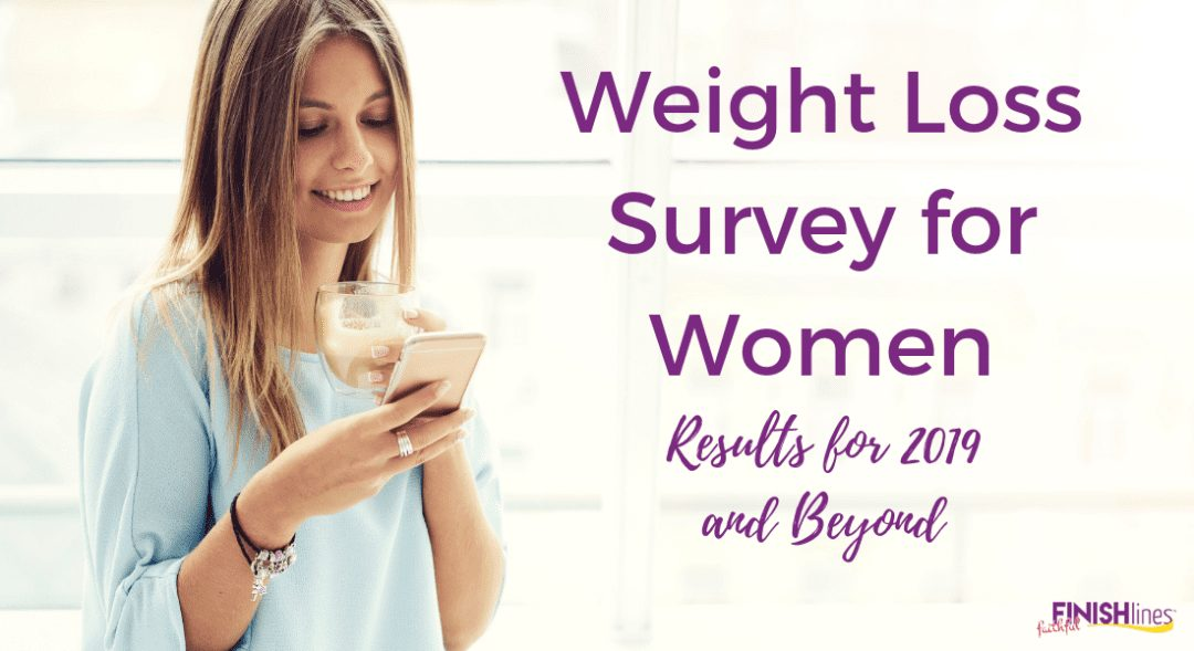 Weight Loss Survey for Women: Results for 2019 and Beyond