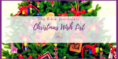 Bible Journalers' Christmas Wish List from The Holy Mess