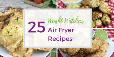 25 Weight Watchers Air Fryer recipes