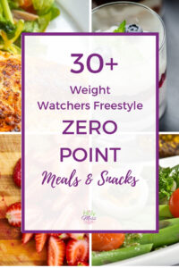 30 Weight Watchers Freestyle Zero Point Meals and Snacks