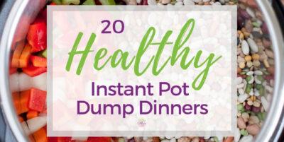 Healthy Dump Dinner recipes for Instant Pot