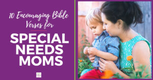 Encouraging Bible verses for special needs mamas