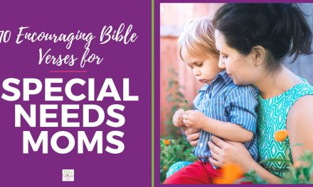 10 Encouraging Bible Verses for Special Needs Moms