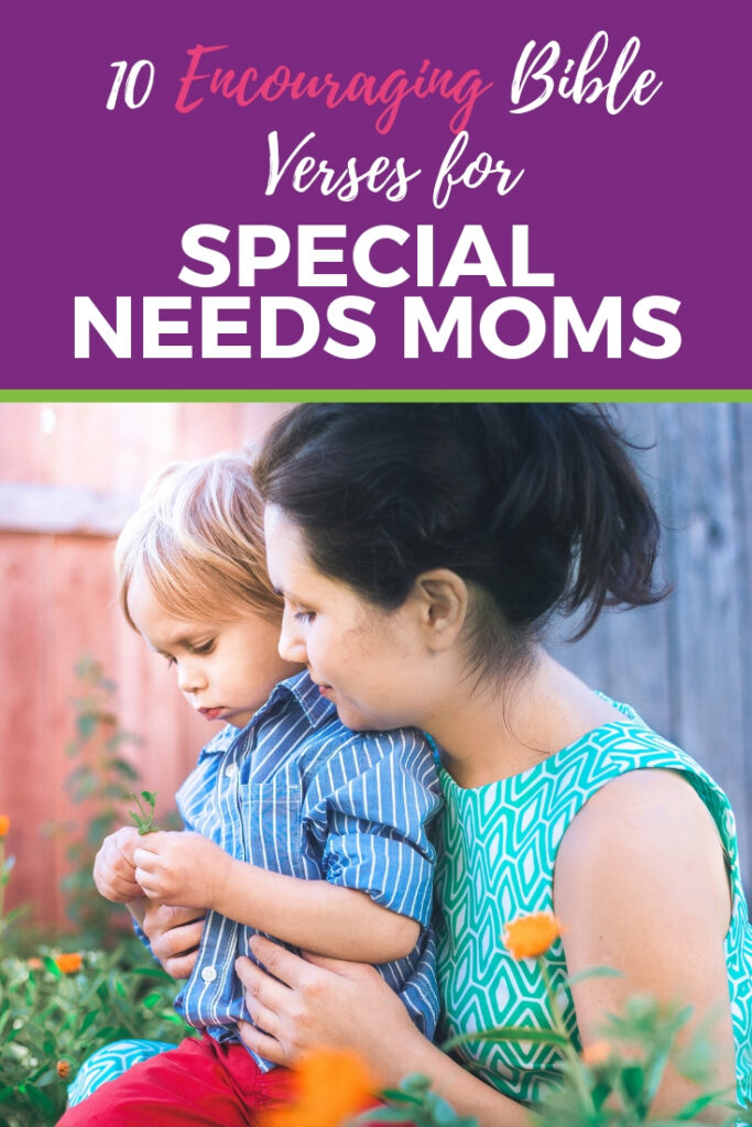 10 Encouraging Bible Verses for Moms of Kids with Special Needs