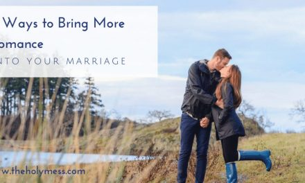7 Ways to Bring More Romance Into Your Marriage