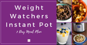 Weight Watchers Instant Pot 7 day meal plan