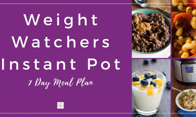 Weight Watchers Instant Pot Meal Plan – 7 Day