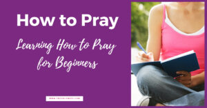How to pray - learn how to pray