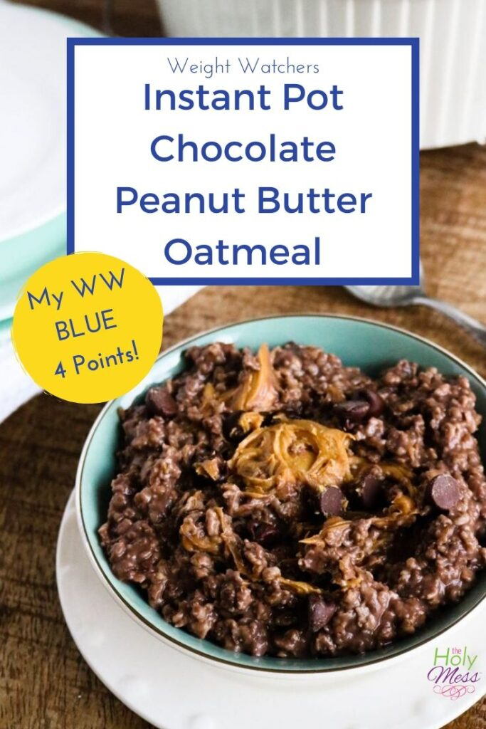 Instant Pot Chocolate Peanut Butter Oatmeal for MyWW Blue 4 points