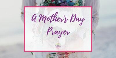 A prayer for my mom on Mother's Day - prayer poem