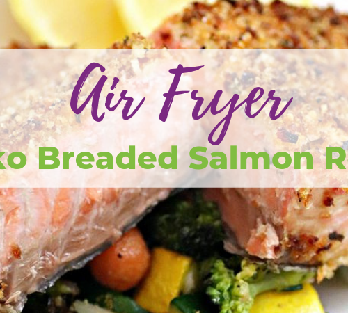 Air Fryer Panko Breaded Salmon Recipe Healthy Air Fryer Dinner