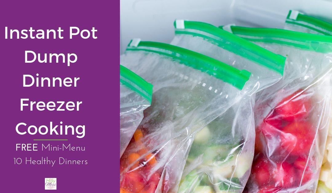 Instant Pot Dump Dinner Freezer Cooking – Free Menu
