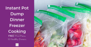 Instant Pot Dump dinners for freezer cooking with Once a Month Meals and The Holy Mess