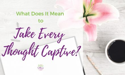 What Does It Mean to Take Every Thought Captive?