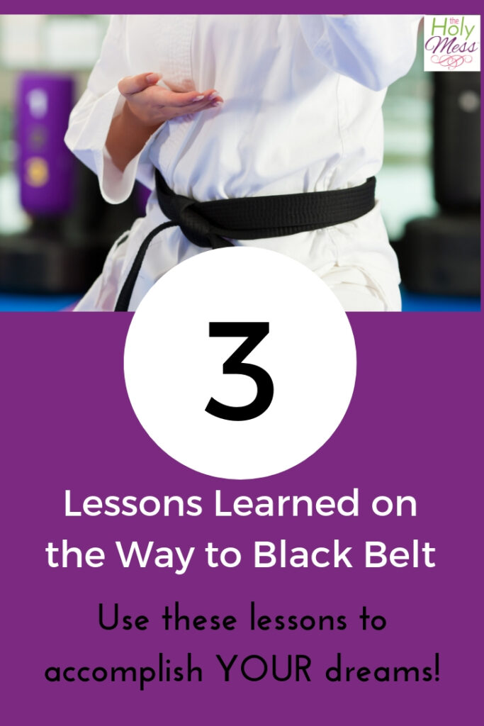 3 Lessons Learned on the way to Black Belt - Accomplish Your goals with these tips.