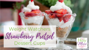 Weight Watchers Strawberry Pretzel Dessert Cup