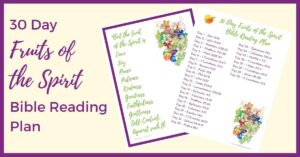 30 Day Fruits of the Spirit Bible reading plan with free PDF printable