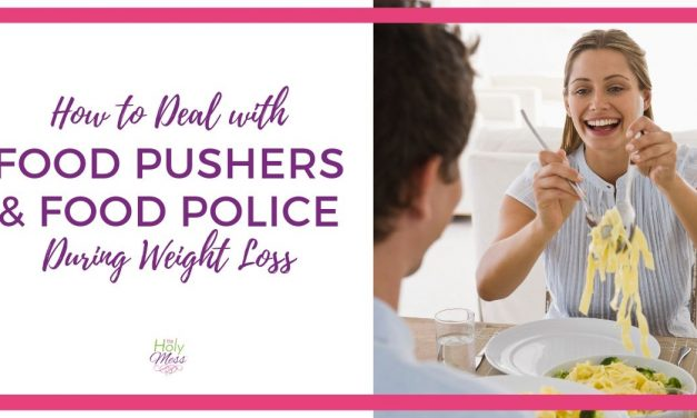 How to Deal with Food Pushers and Food Police During Weight Loss