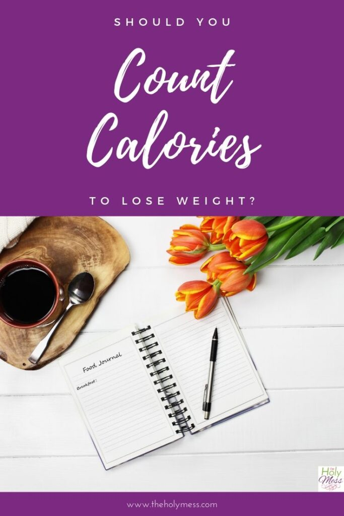 Should you count calories to get to your goal weight?