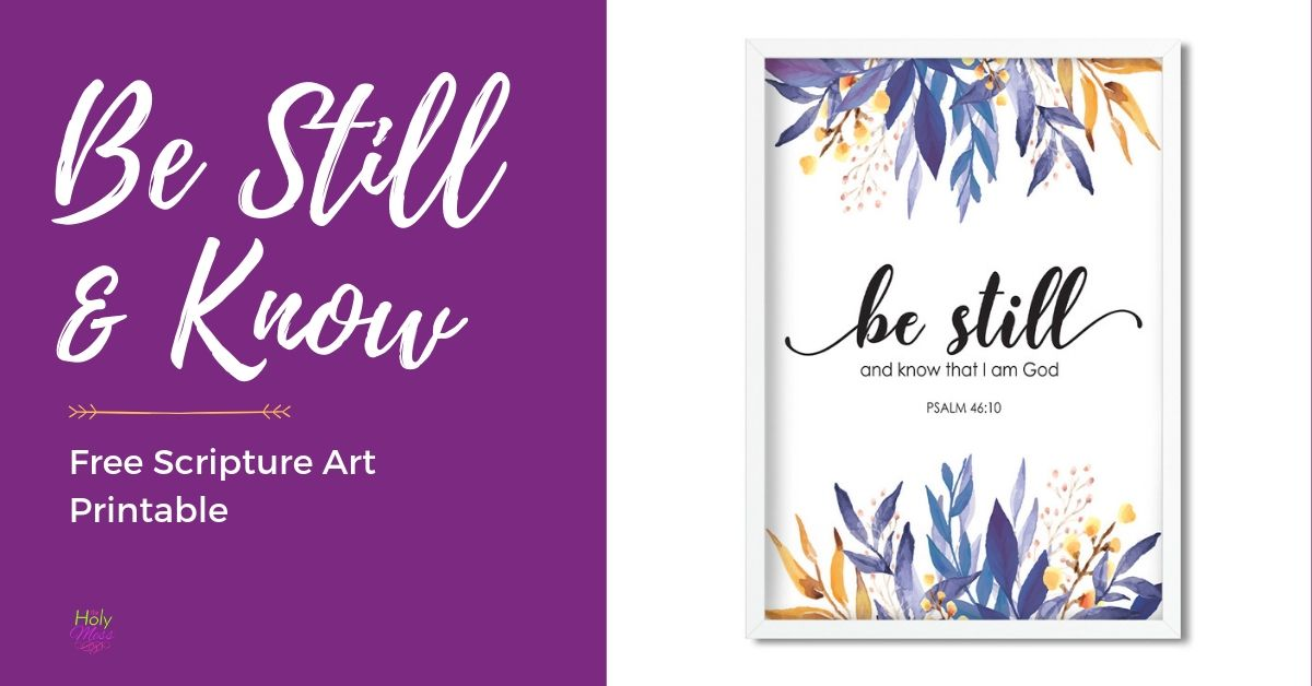 Be Still and Know Free Scripture Art Printable