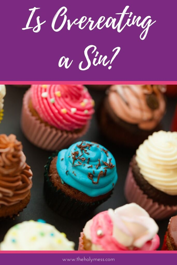 Is overeating a sin? Here's how to overcome it.