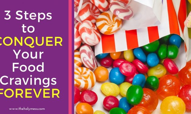 3 Steps to Conquer Your Food Cravings Forever {Lasting Weight Loss Strategy}