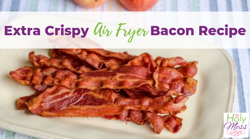 Extra Crispy Air Fryer Bacon Recipe