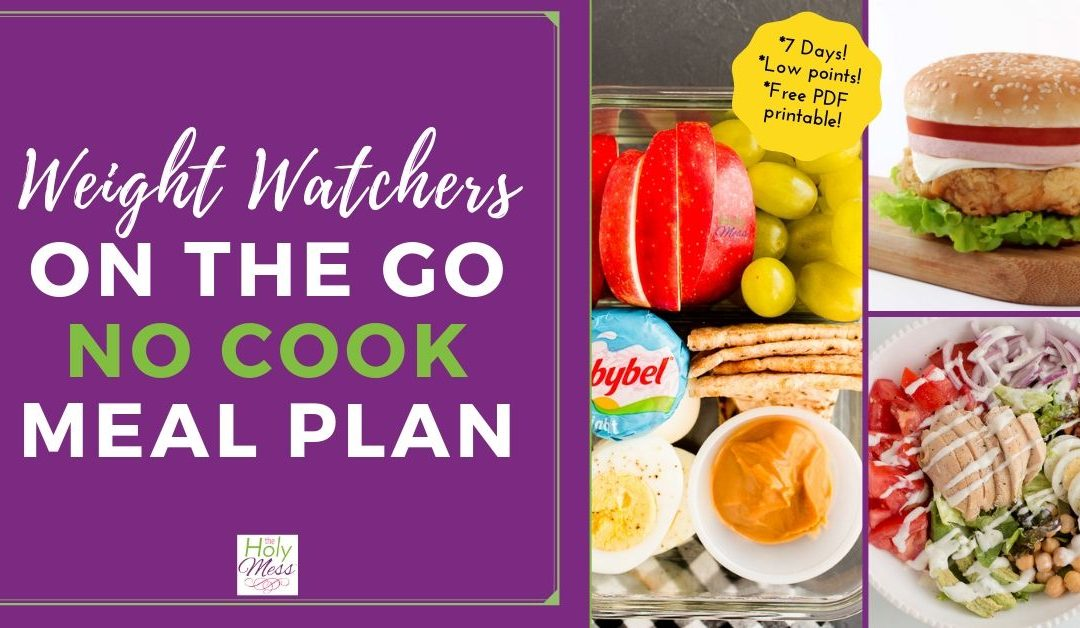 Weight Watchers On the Go No Cook 7 Day Meal Plan