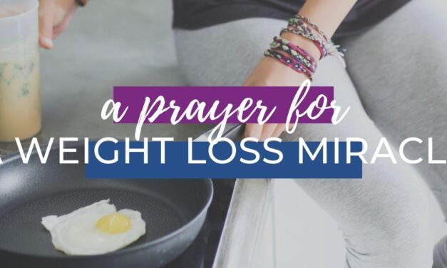 A Prayer for a Weight Loss Miracle