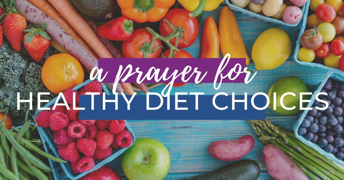 A Prayer for Healthy Diet Choices