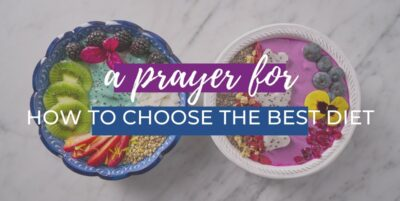 Praying for How to Choose the Best Diet
