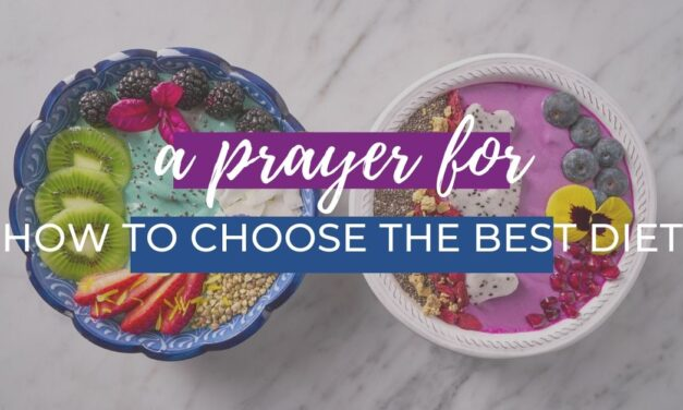 A Prayer for How to Choose the Best Diet for You