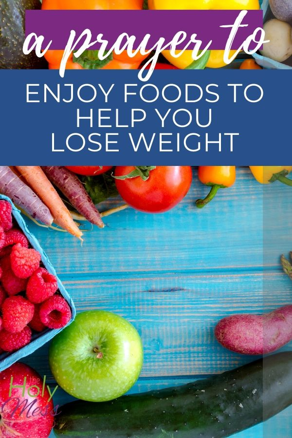 A Prayer to Enjoy Healthy Foods to Help You Lose Weight