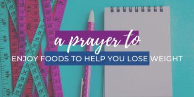 Prayer to Enjoy Healthy Foods
