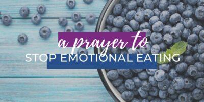 Prayer to Stop Eating Emotionally
