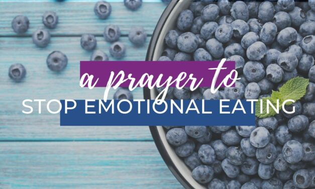 A Prayer to Stop Emotional Eating
