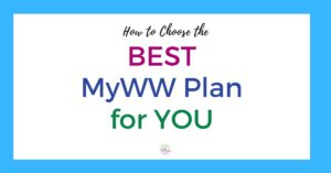 How to Choose the Best MyWW Plan