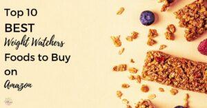 Top 10 best WW foods to buy on Amazon