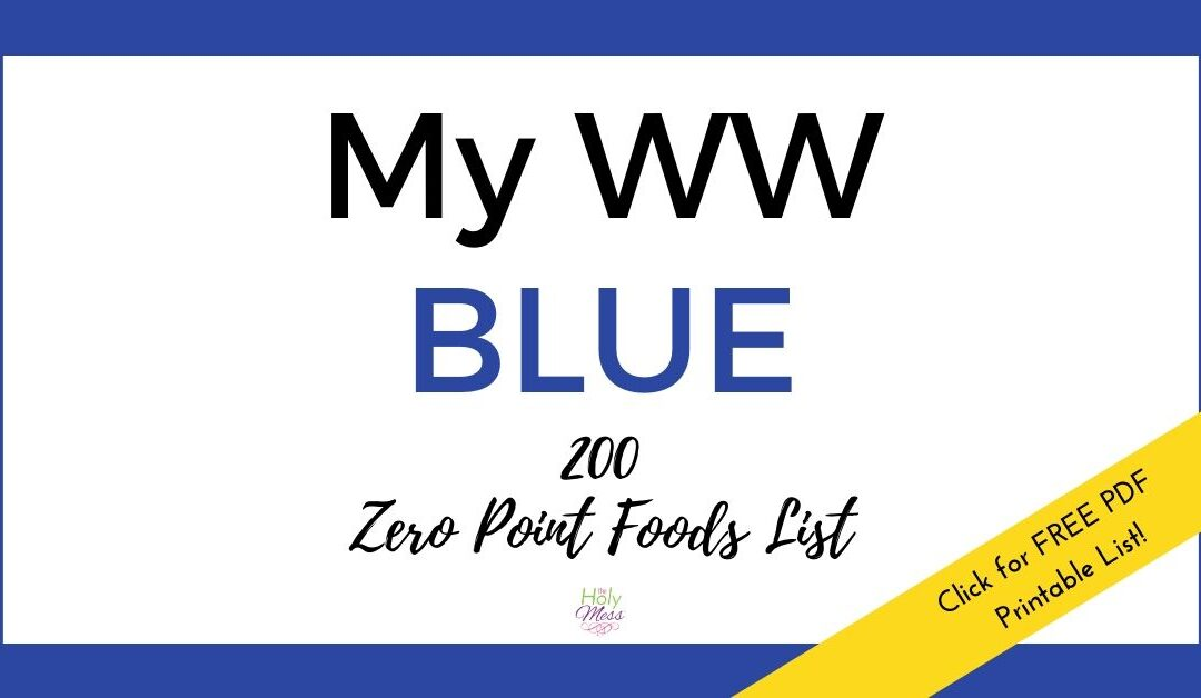 My WW Blue 200 Zero Point Foods List – Free Printable PDF