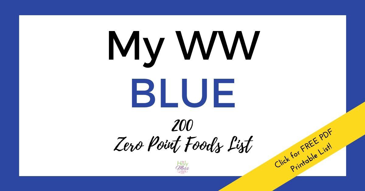 My WW Blue 200 Zero Point Foods List – Free Printable PDF