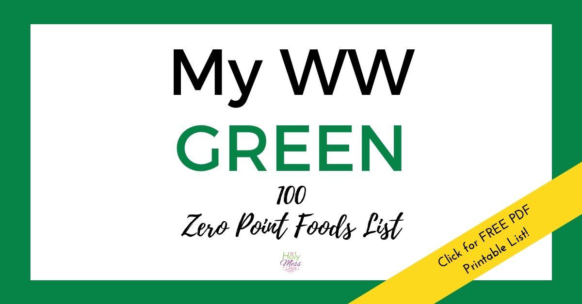 My WW Green 100 Zero Point Foods List – Free PDF Printable