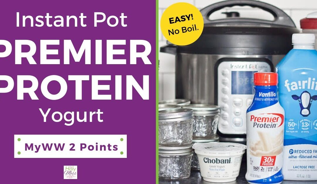 Instant Pot Premier Protein Yogurt Recipe – 2 MyWW Points