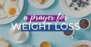 A Prayer for Weight Loss