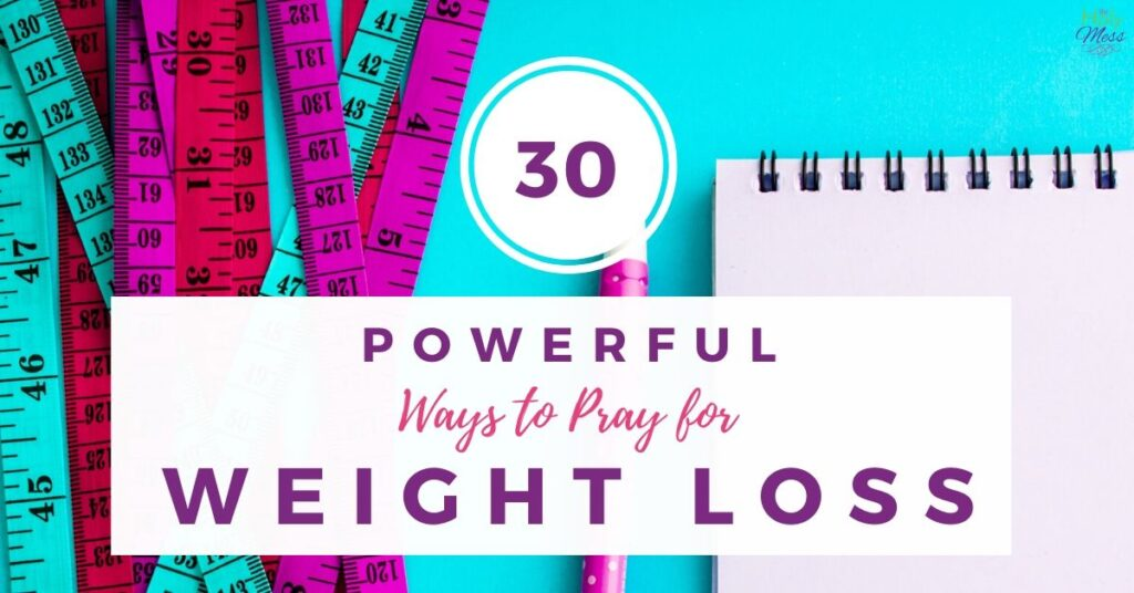 30 Powerful Ways to Pray for Your Weight Loss Journey
