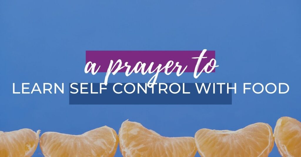 Prayer for Self Control Around Food