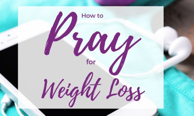 How to Pray for Weight Loss