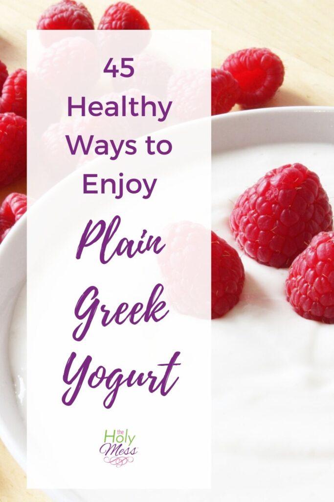 45 Ways to Enjoy Plain Greek Yogurt - yogurt with raspberries